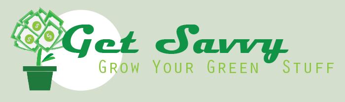 Get Savvy Grow Your Green Stuff header