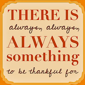 "A sign saying ""There's always something to be thankful for."""