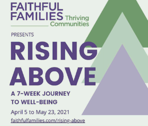Faithful Families Thriving Communities presents Rising Above program